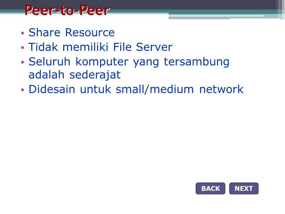 Peer-to-Peer Share Resource Tidak memiliki File Server
