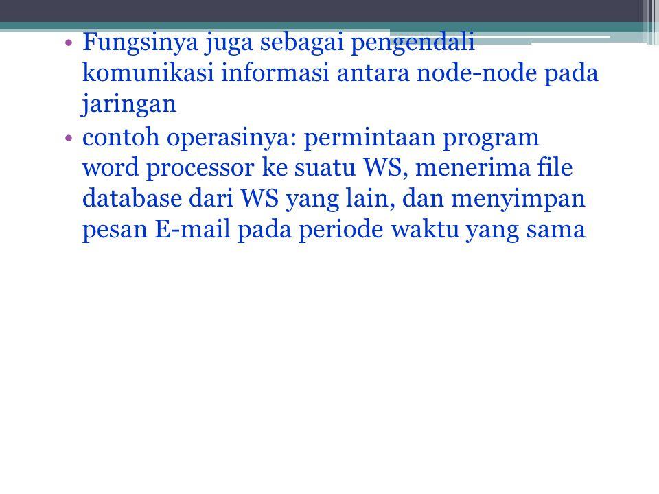 Fungsinya juga sebagai pengendali komunikasi informasi antara node-node pada jaringan