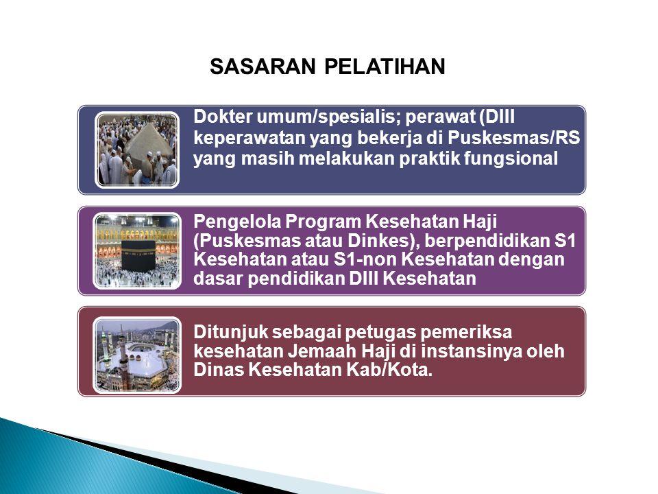 SASARAN PELATIHAN Dokter umum/spesialis; perawat (DIII keperawatan yang bekerja di Puskesmas/RS yang masih melakukan praktik fungsional.