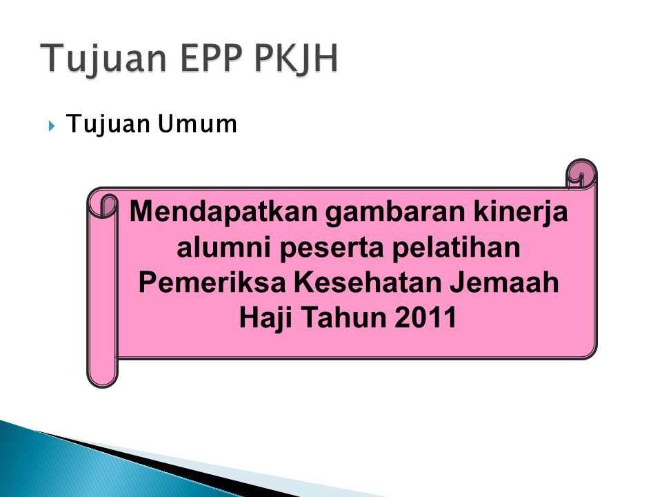Tujuan EPP PKJH Tujuan Umum.