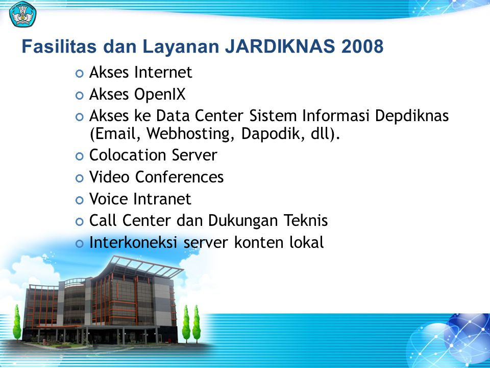 Fasilitas dan Layanan JARDIKNAS 2008