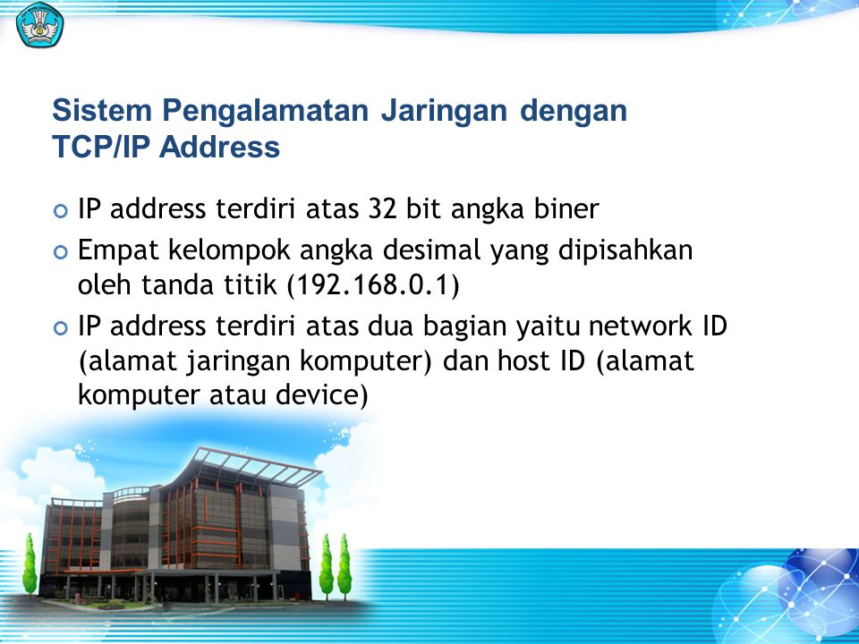 Sistem Pengalamatan Jaringan dengan TCP/IP Address