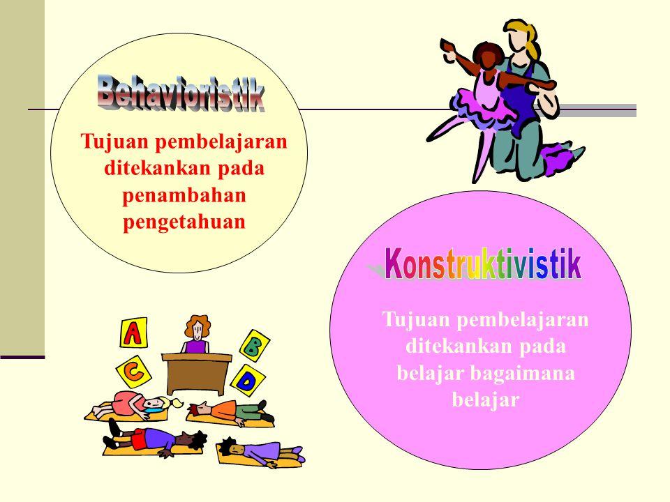 Tujuan pembelajaran ditekankan pada penambahan pengetahuan