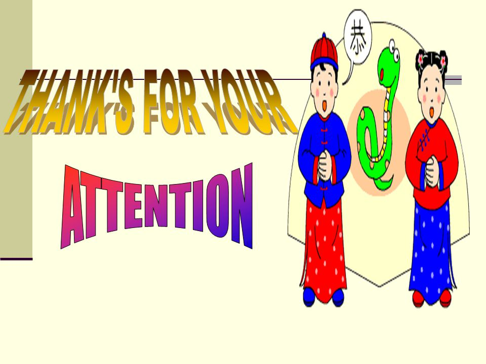 THANK S FOR YOUR ATTENTION