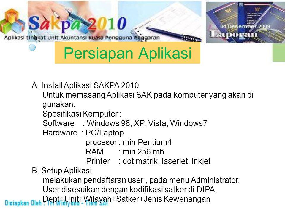 Persiapan Aplikasi A. Install Aplikasi SAKPA 2010