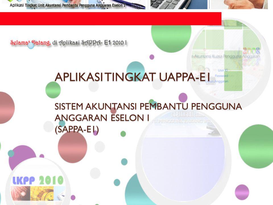 APLIKASI TINGKAT UAPPA-E1 SISTEM AKUNTANSI PEMBANTU PENGGUNA ANGGARAN ESELON I (SAPPA-E1)