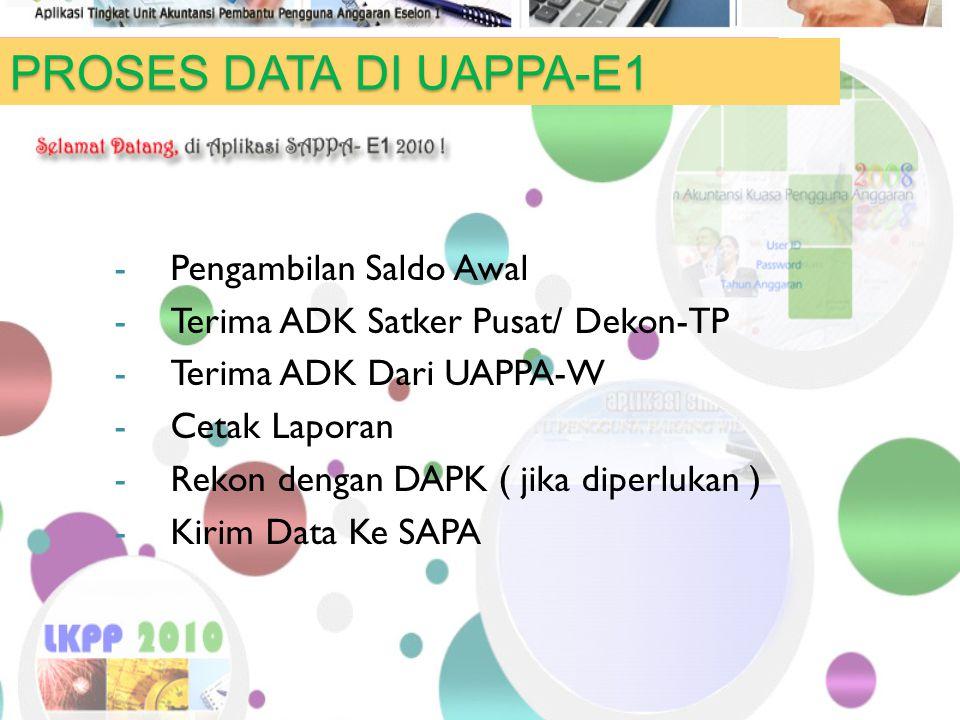PROSES DATA DI UAPPA-E1 Pengambilan Saldo Awal