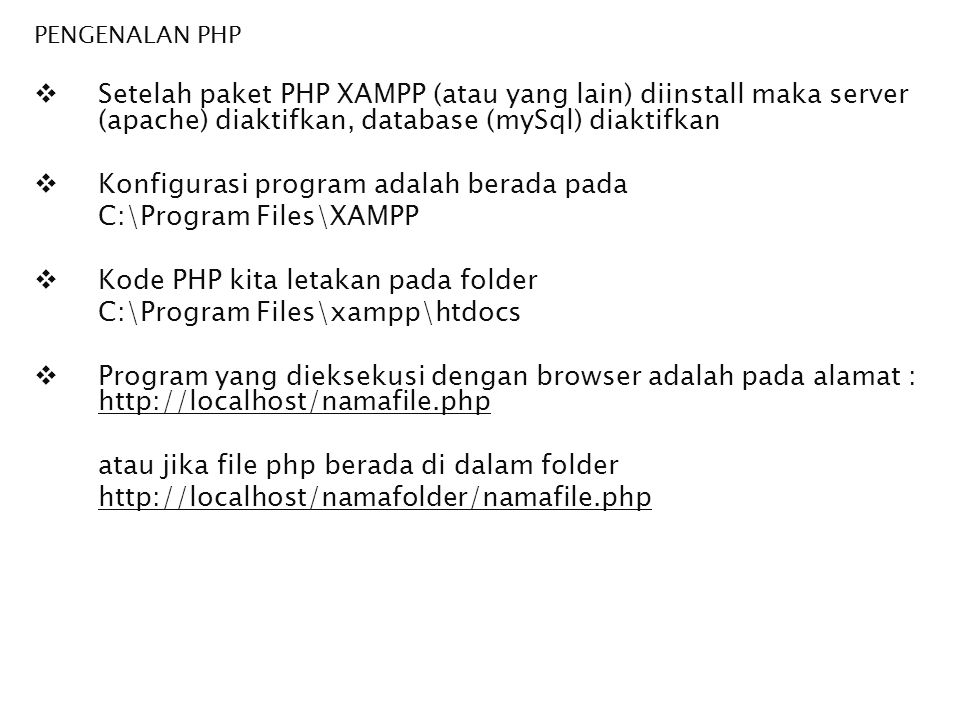 Konfigurasi program adalah berada pada C:\Program Files\XAMPP