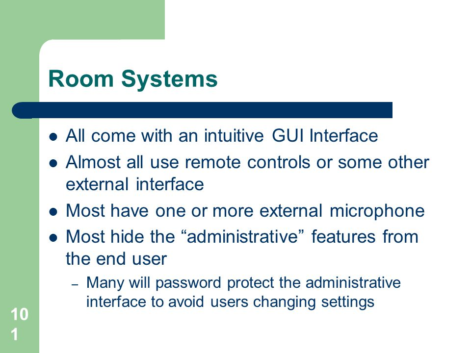 Room Systems All come with an intuitive GUI Interface