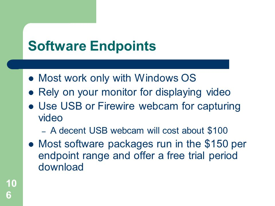 Software Endpoints Most work only with Windows OS