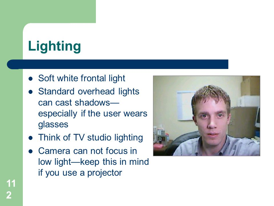 Lighting Soft white frontal light