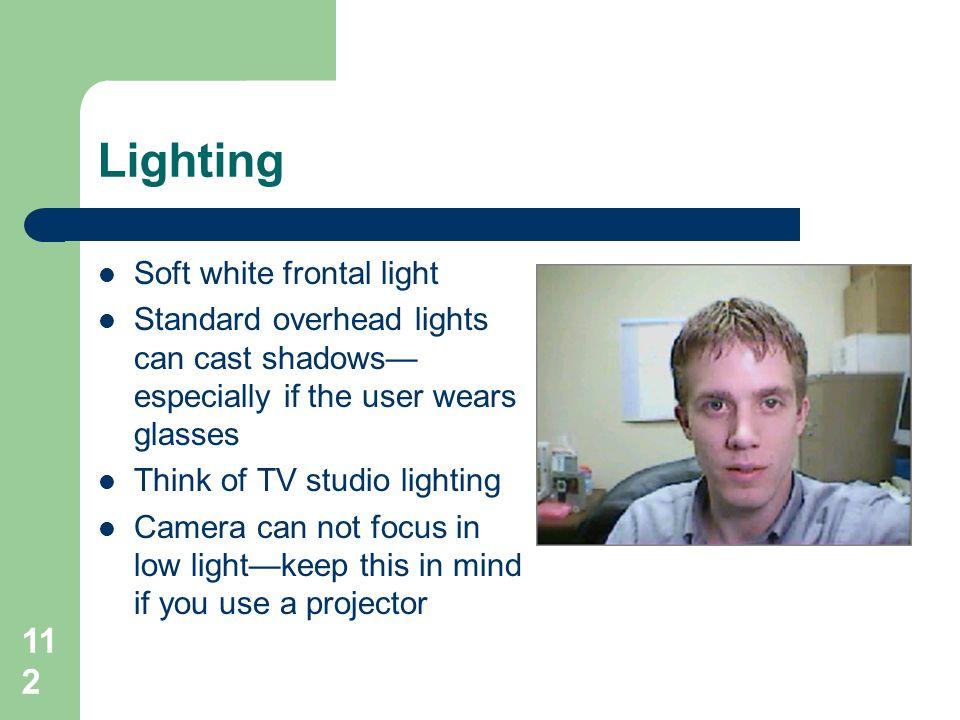 Lighting Soft white frontal light