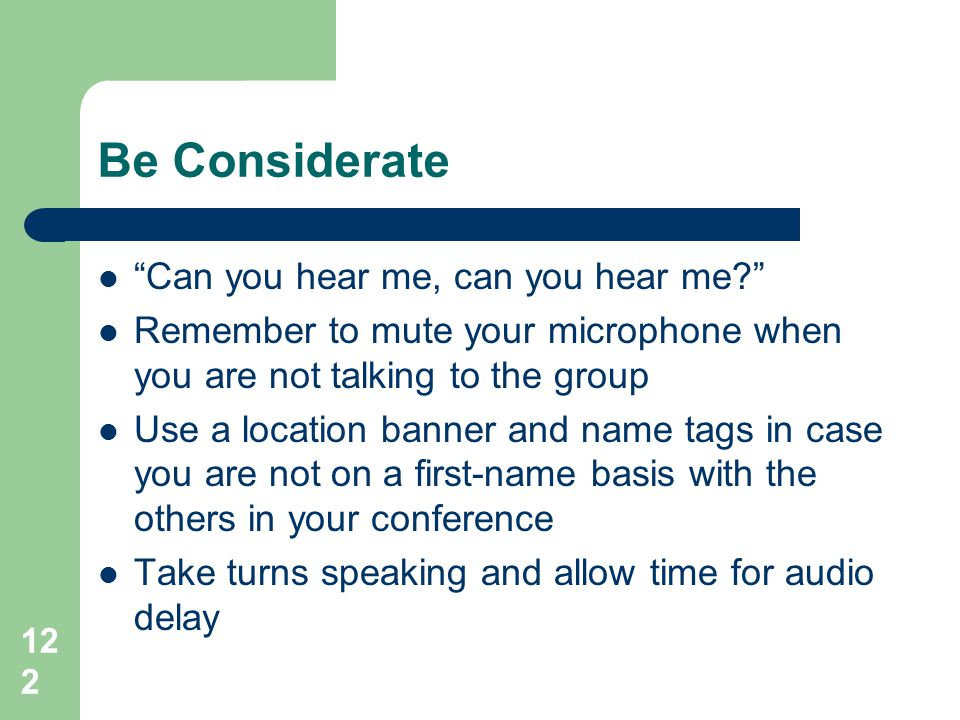 Be Considerate Can you hear me, can you hear me
