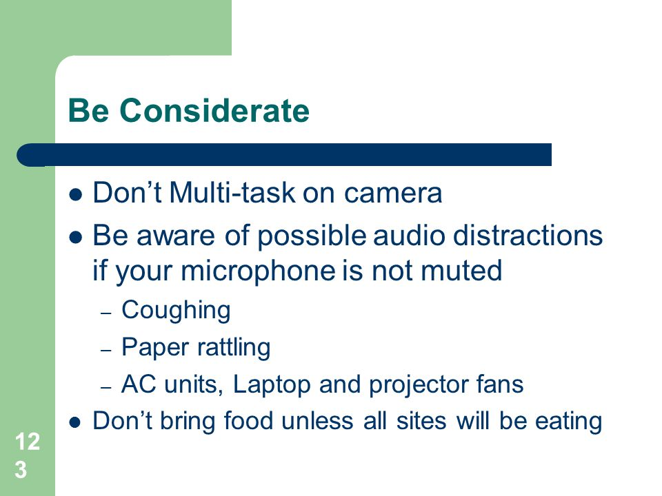 Be Considerate Don't Multi-task on camera