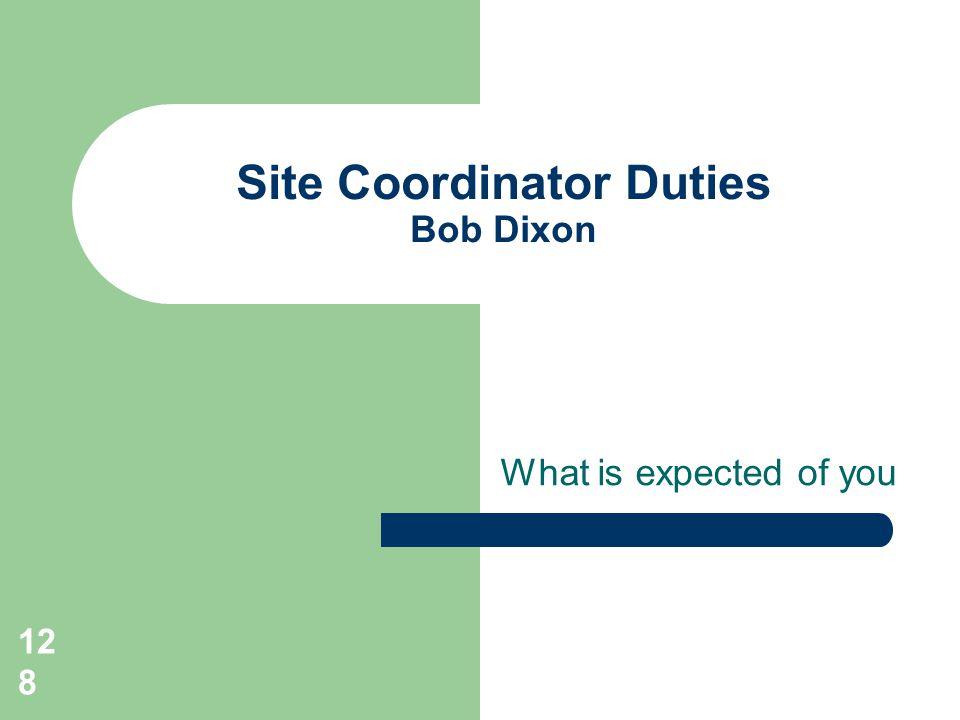 Site Coordinator Duties Bob Dixon
