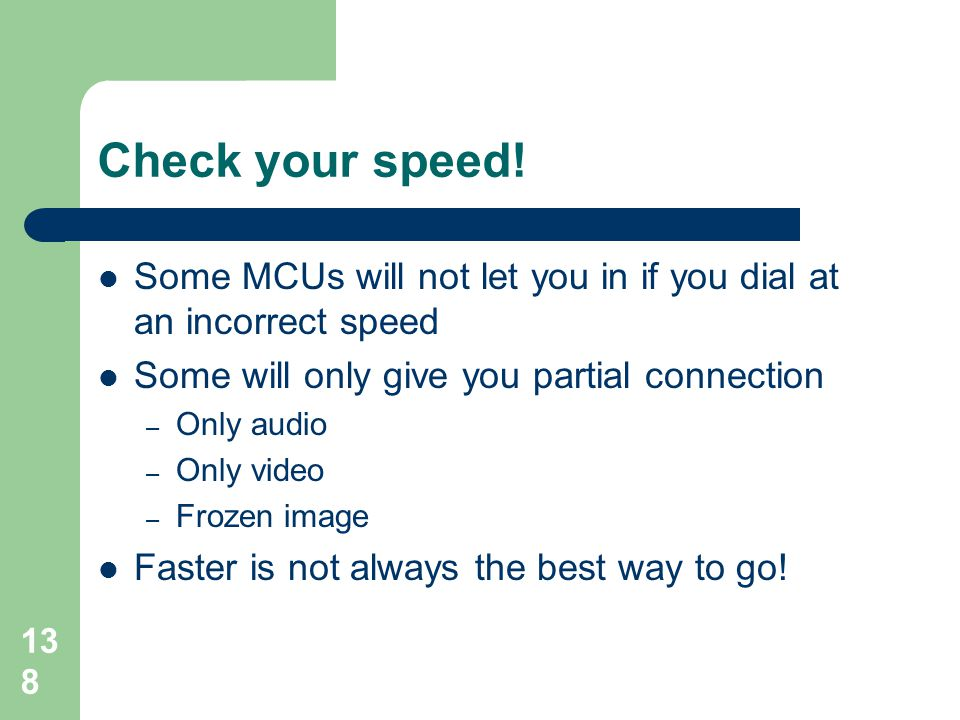 Check your speed! Some MCUs will not let you in if you dial at an incorrect speed. Some will only give you partial connection.