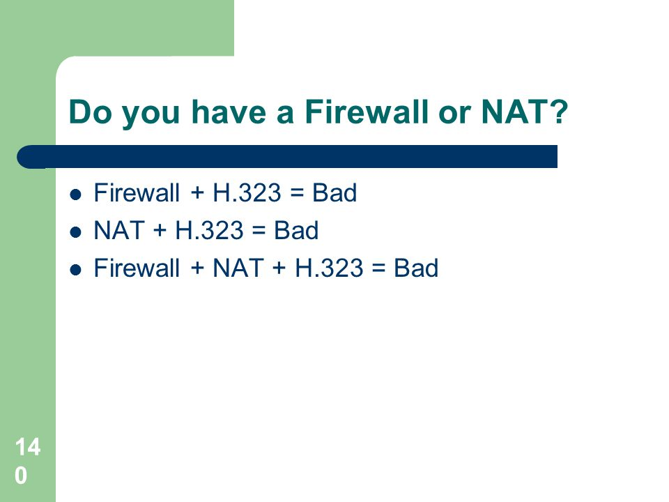Do you have a Firewall or NAT