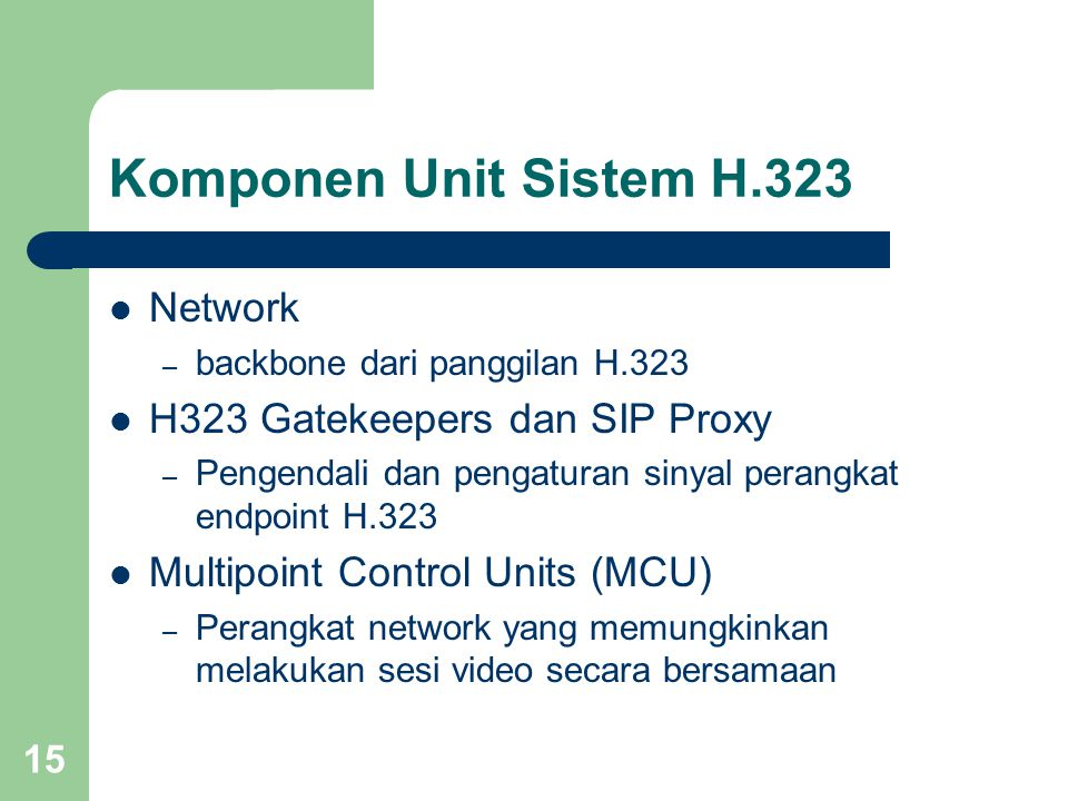Komponen Unit Sistem H.323 Network H323 Gatekeepers dan SIP Proxy