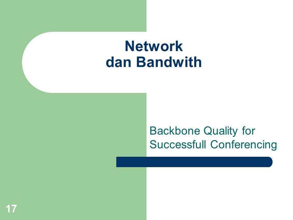 Backbone Quality for Successfull Conferencing