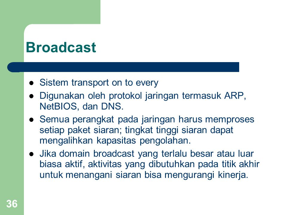 Broadcast Sistem transport on to every