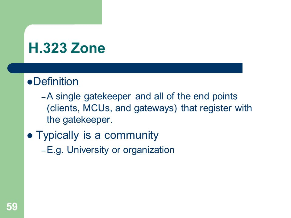 H.323 Zone Definition Typically is a community