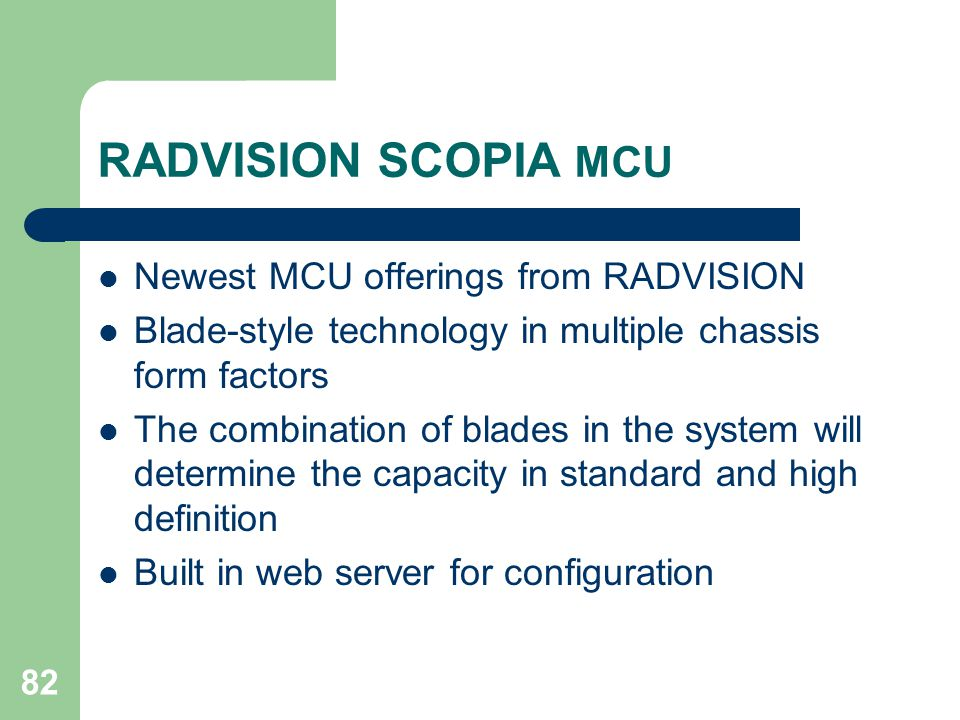 RADVISION SCOPIA MCU Newest MCU offerings from RADVISION