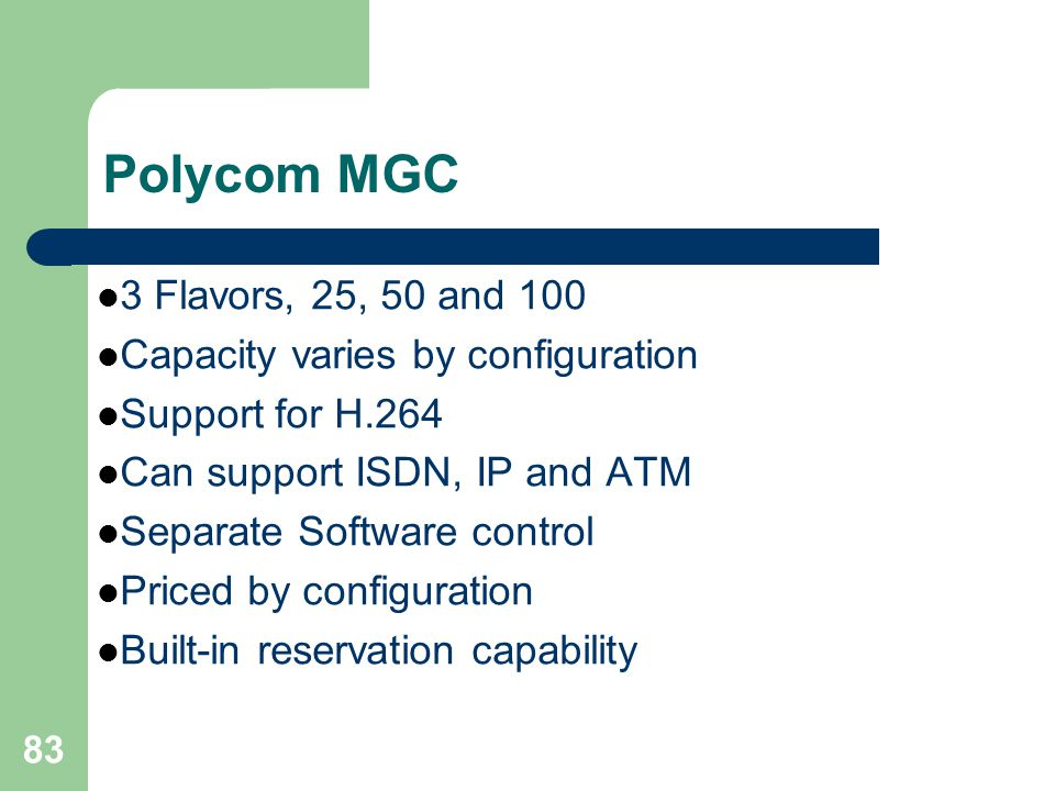 Polycom MGC 3 Flavors, 25, 50 and 100 Capacity varies by configuration