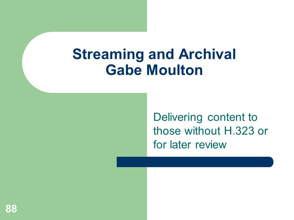 Streaming and Archival Gabe Moulton