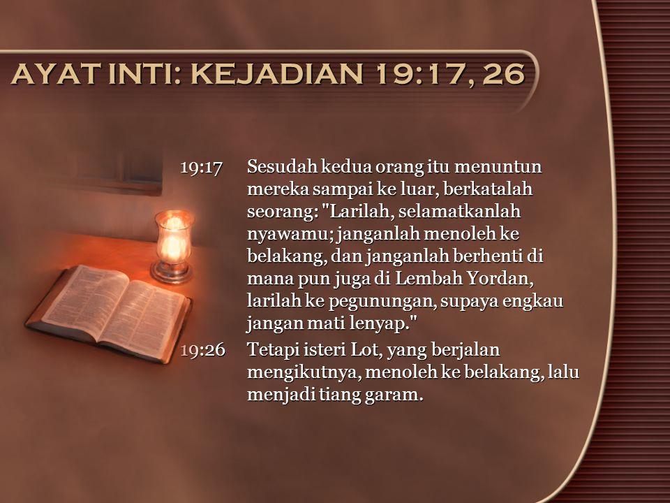 AYAT INTI: KEJADIAN 19:17, 26