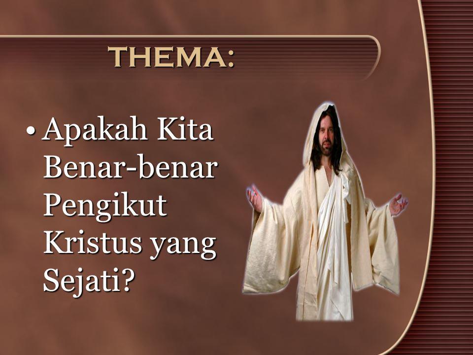 Apakah Kita Benar-benar Pengikut Kristus yang Sejati
