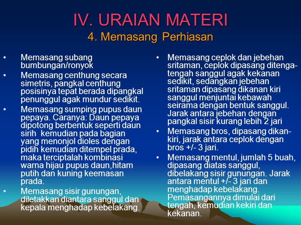IV. URAIAN MATERI 4. Memasang Perhiasan