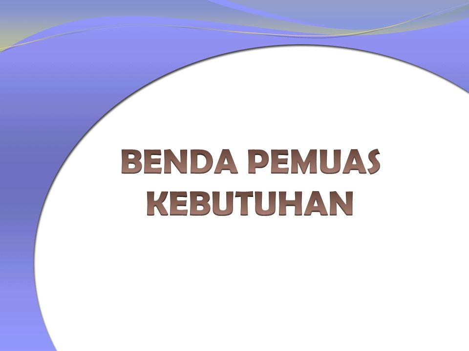 BENDA PEMUAS KEBUTUHAN