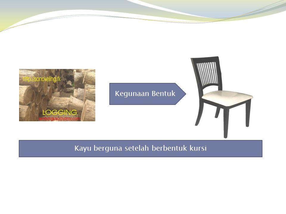 Kayu berguna setelah berbentuk kursi
