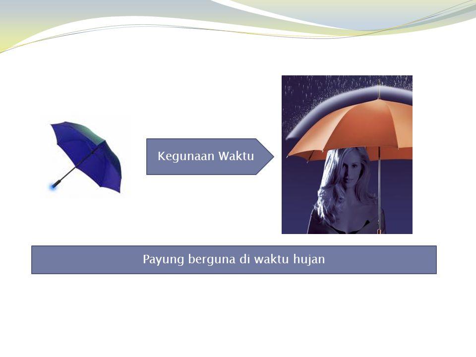 Payung berguna di waktu hujan