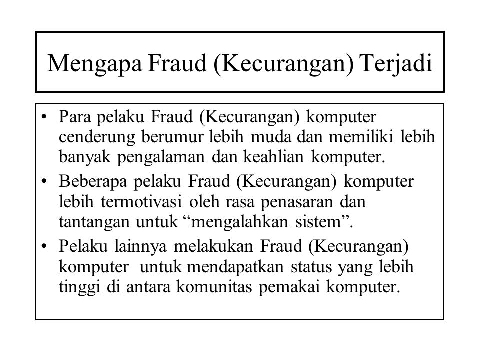 Mengapa Fraud (Kecurangan) Terjadi