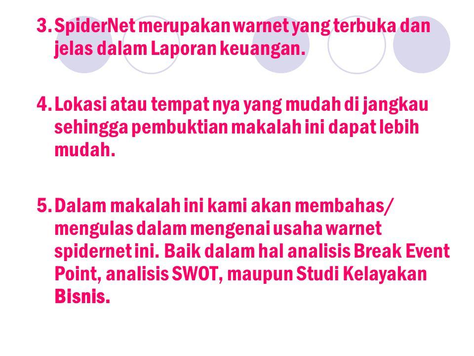 3. SpiderNet merupakan warnet yang terbuka dan jelas dalam Laporan keuangan.