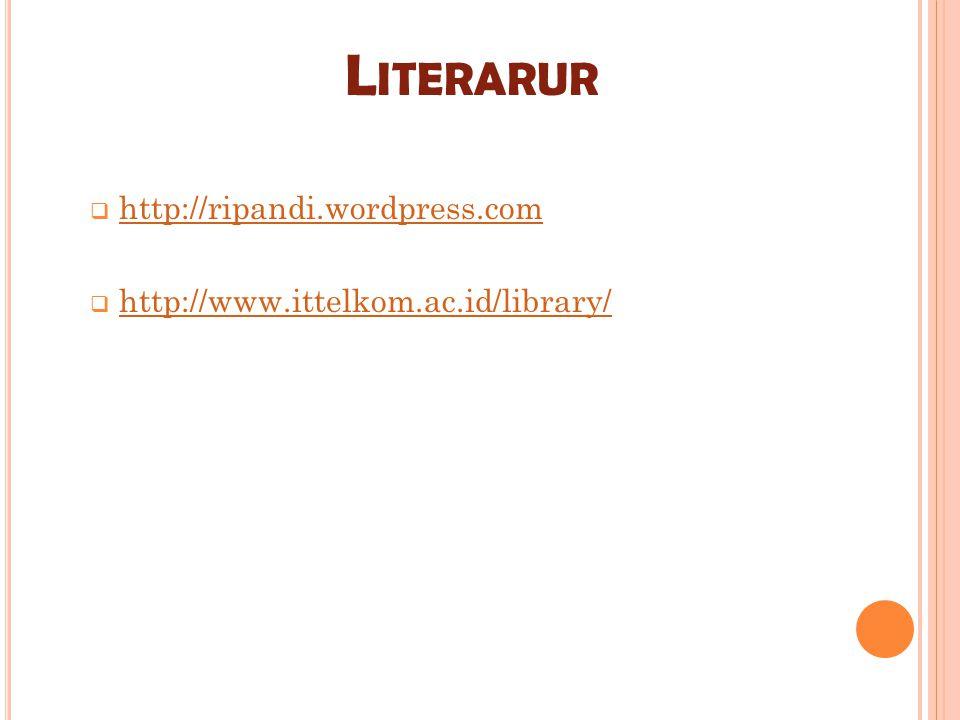 Literarur http://ripandi.wordpress.com