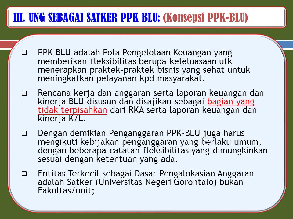 III. UNG SEBAGAI SATKER PPK BLU: (Konsepsi PPK-BLU)