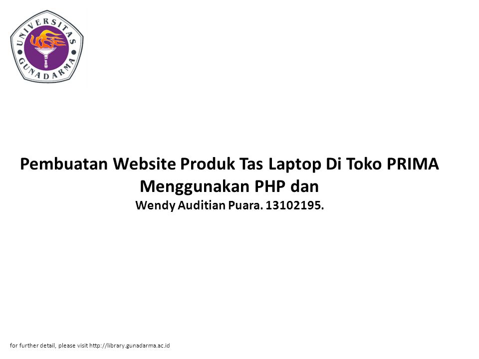 Pembuatan Website Produk Tas Laptop Di Toko PRIMA Menggunakan PHP dan Wendy Auditian Puara. 13102195.