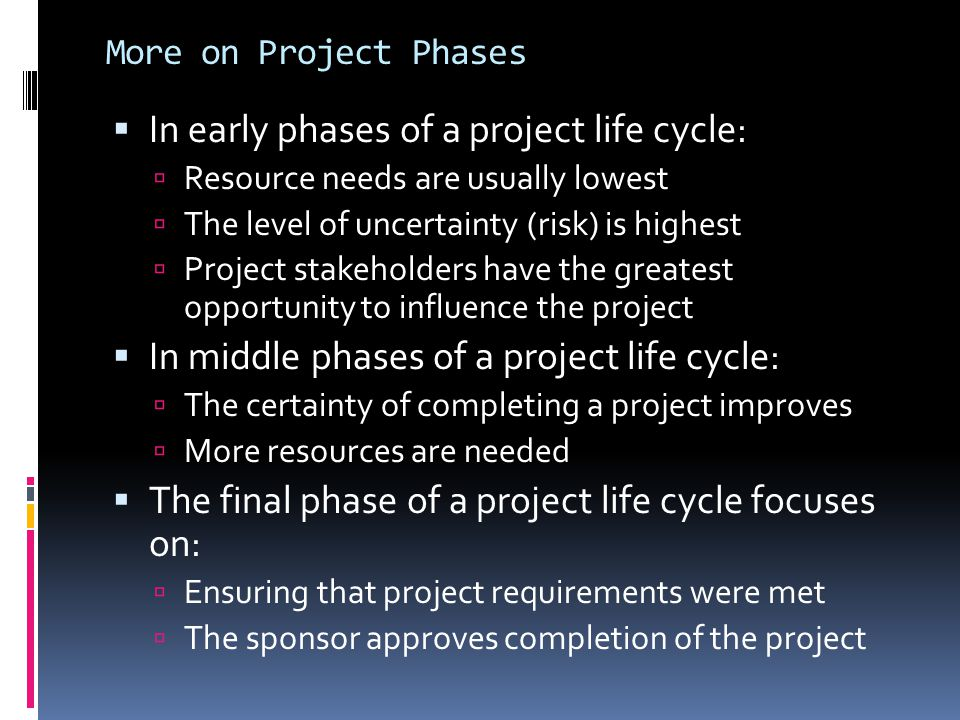 In early phases of a project life cycle: