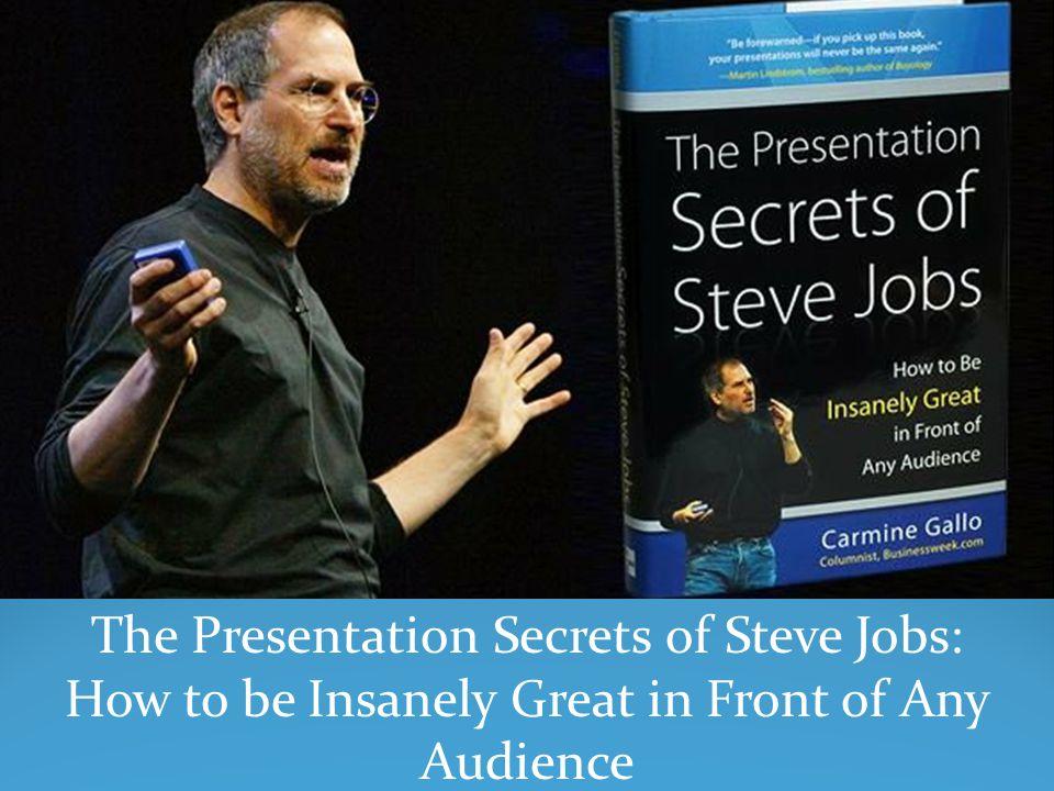 The Presentation Secrets of Steve Jobs: