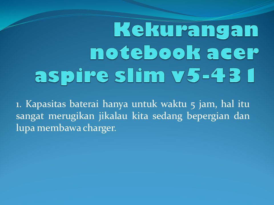 Kekurangan notebook acer aspire slim v5-431