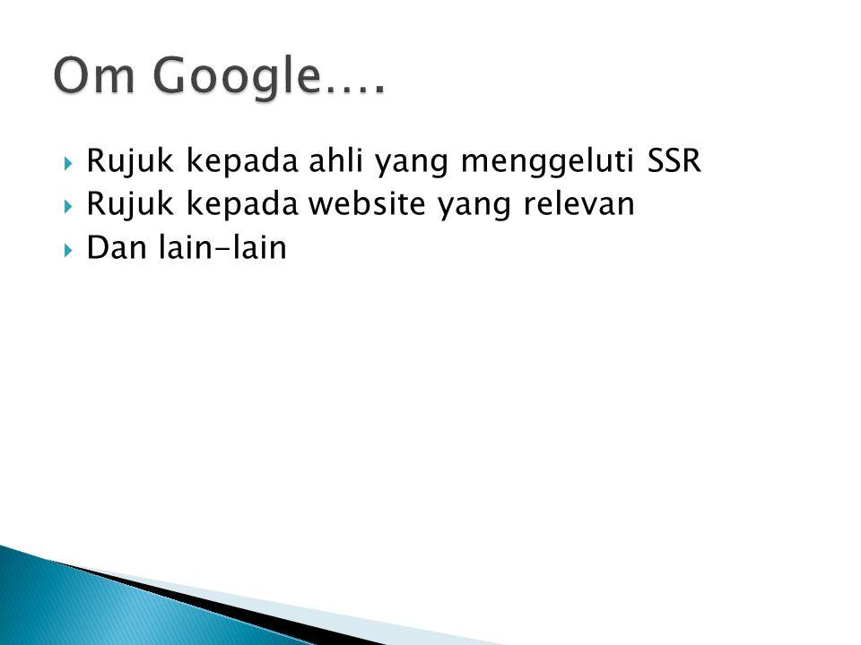 Om Google…. Rujuk kepada ahli yang menggeluti SSR