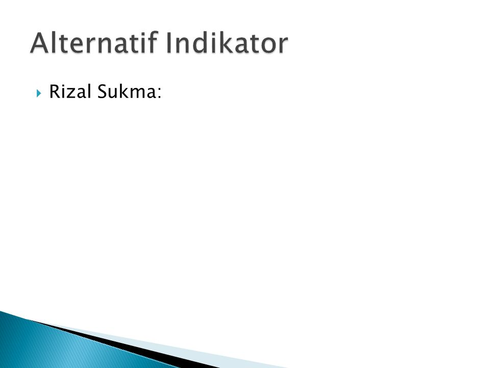 Alternatif Indikator Rizal Sukma: