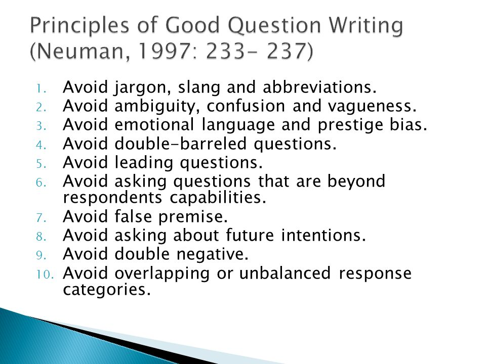 Principles of Good Question Writing (Neuman, 1997: 233- 237)