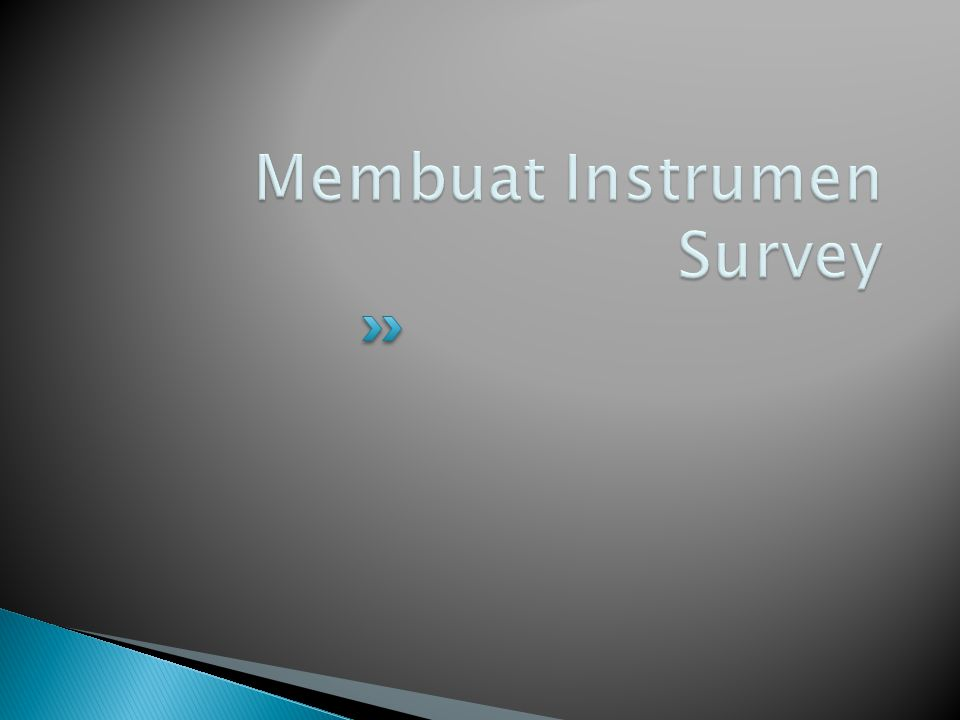 Membuat Instrumen Survey