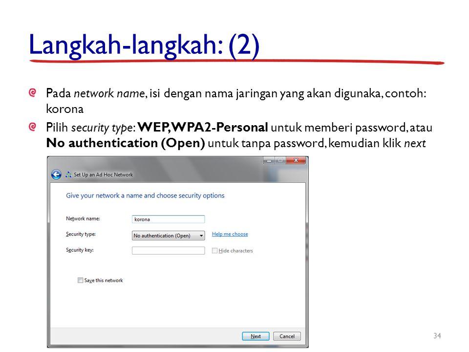 Langkah-langkah: (2) Pada network name, isi dengan nama jaringan yang akan digunaka, contoh: korona.