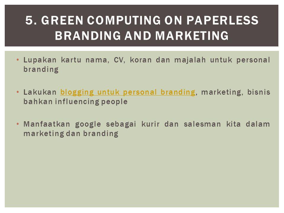 5. Green Computing on Paperless Branding and Marketing
