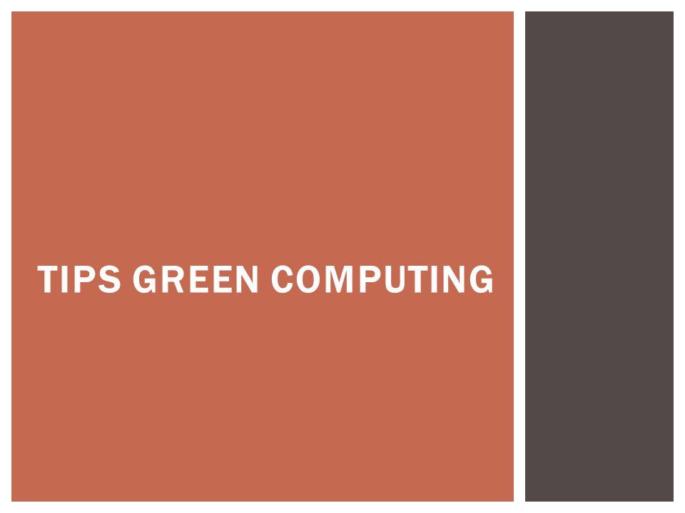 TIPS GREEN COMPUTING
