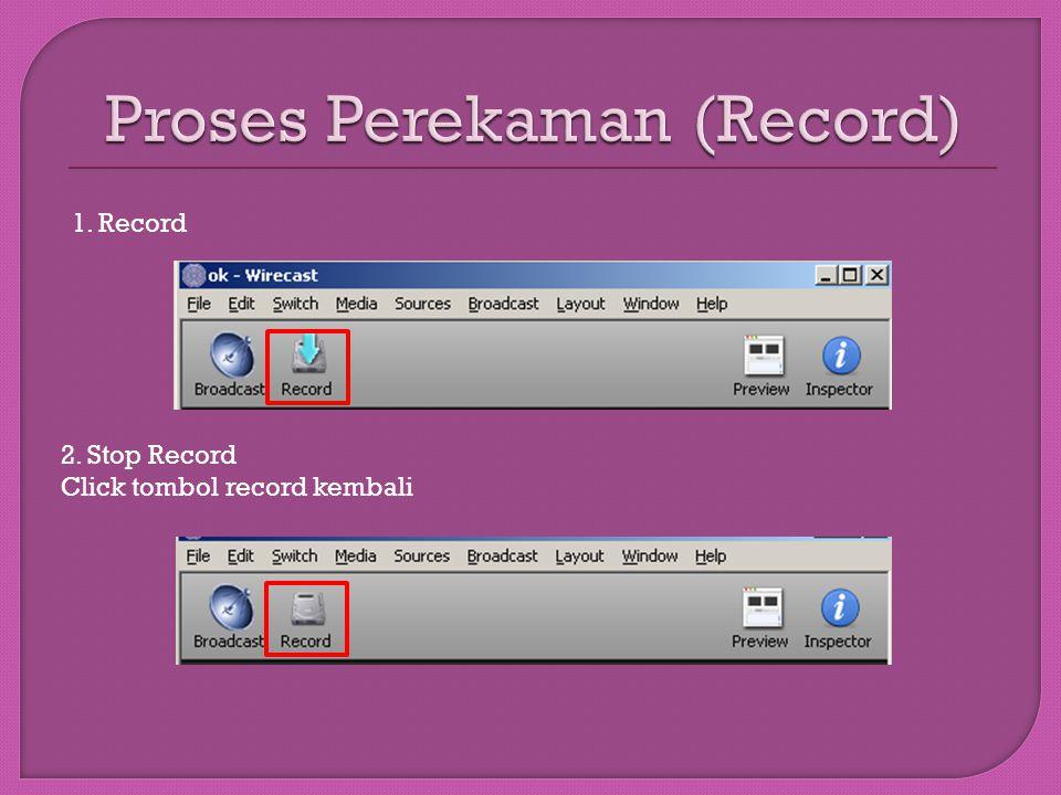 Proses Perekaman (Record)